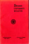 The Bulletin of Denison University A College of Liberal Arts Founded 1831 Catalog Number 1939-1940