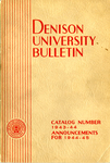 The Bulletin of Denison University A College of Liberal Arts and Sciences Founded 1831 Catalog Number 1943-1944