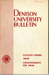Bulletin of Denison University Granville, Ohio A College of Liberal Arts and Sciences Founded 1831 Catalog Number 1948-1949