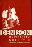 Bulletin of Denison University Granville, Ohio A College of Liberal Arts and Sciences Founded 1831 Catalog Number January, 1950