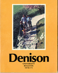 Denison University Bulletin, A College of Liberal Arts and Sciences Founded in 1831, 140thAcademic Year - 1970-71